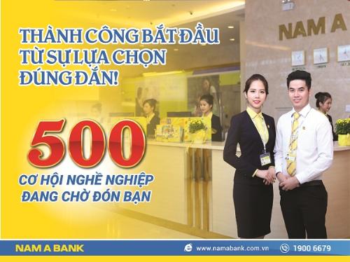 nam-a-bank-tuyen-dung-500-nhan-su-toan-he-thong-1