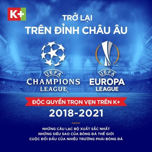 Champions Leauge và Europa League là 2 trong số 4 giải thể thao đỉnh cao được phát sóng độc quyền trên K+.