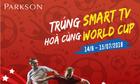 Đồng hành cùng Parkson xem World Cup trúng Smart TV