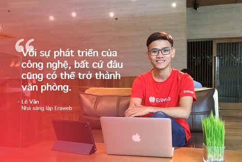 Ông Lê Văn, Nhà sáng lập Eraweb cho biết theo đuổi mô hình làm việc không văn phòng là chiến lược và lợi thế cạnh tranh của startup này trong vấn đề tuyển dụng, cắt giảm chi phí vận hành và tăng năng suốt. Ảnh: Eraweb