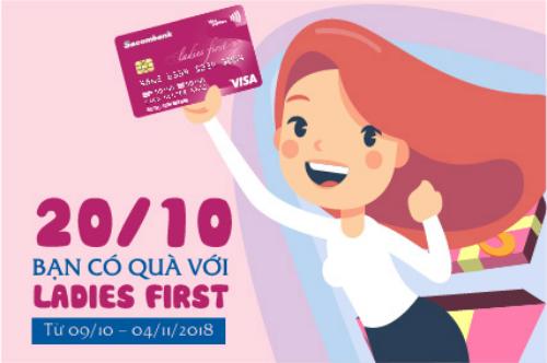 Sacombank Visa Ladies First thiết kế đặc biệt dành riêng cho phụ nữ, nhiều ưu đãi, giảm giá khi mua sắm, ăn uống, làm đẹp.