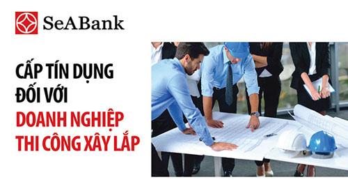 Ngân hàng SeABank cho vay, phát hành bảo lãnh đối với các doanh nghiệp hoạt động trong lĩnh vực thi công xây lắp với tỷ lệ bảo lãnh, tỷ lệ cấp tín dụng cạnh tranh.