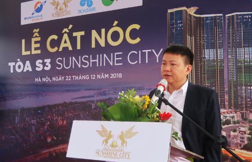 Ông Nguyễn Ngọc Sơn, Phó TGĐ Tập đoàn Sunshine phát biểu trongLễ cất nóc tòa S3 cuả dự án Sunshine City.