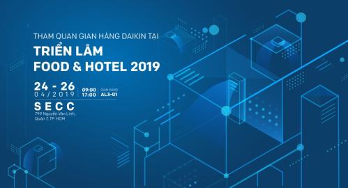 Daikin mang giải pháp cho nhà hàng, khách sạn đến triển lãm Food & Hotel 2019