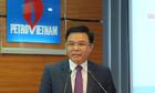 Ông Lê Mạnh Hùng làm Tổng giám đốc PVN