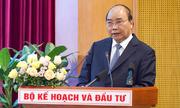 Thủ tướng gợi ý đổi tên Bộ Kế hoạch & Đầu tư