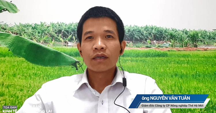 Ông Nguyễn Văn Tuân, Giám đốc Công ty CP Nông nghiệp Thế hệ mới.