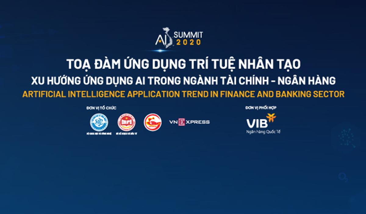 Tọa đàm chủ đề Xu hướng ứng dụng AI trong ngành tài chính - ngân hàng phát sóng lúc 9h thứ sáu 28/8 trên VnExpress.