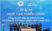 Nhà thuốc FPT Long Châu hợp tác với MED Group